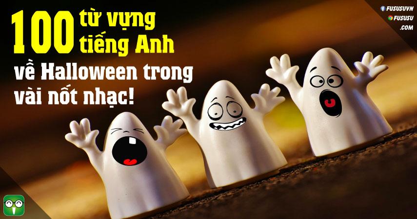 100 từ vựng tiếng Anh theo chủ đề Halloween