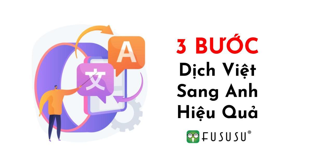 3 Bước Dịch Việt Sang Anh Hiệu Quả Mà Tối Ưu